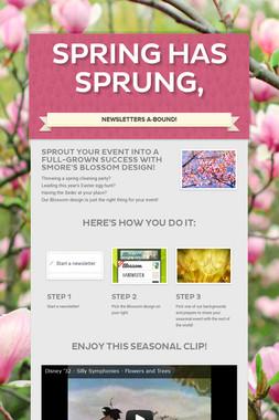 Spring Has Sprung,