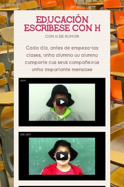 EDUCACIÓN ESCRÍBESE CON H