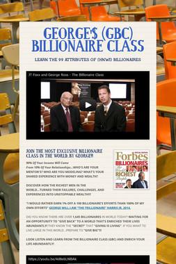 GEORGE'$ (GBC) BILLIONAIRE CLASS