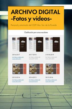 ARCHIVO DIGITAL -Fotos y vídeos-