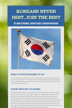 Koreans Never Rest,  Join the Best