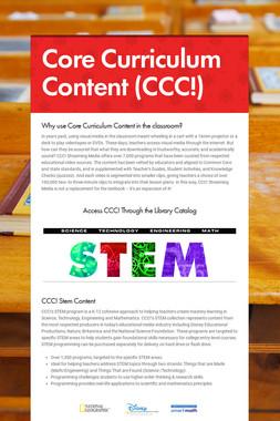 Core Curriculum Content (CCC!)