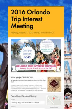 2016 Orlando Trip Interest Meeting