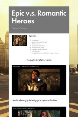 Epic v.s. Romantic Heroes