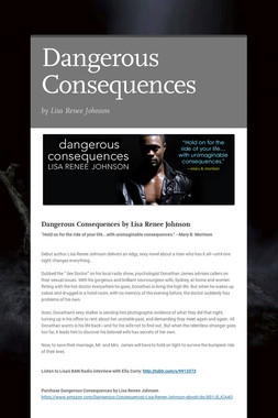 Dangerous Consequences