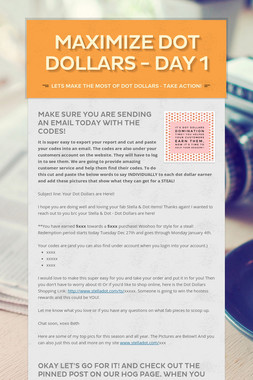 Maximize Dot Dollars - DAY 1
