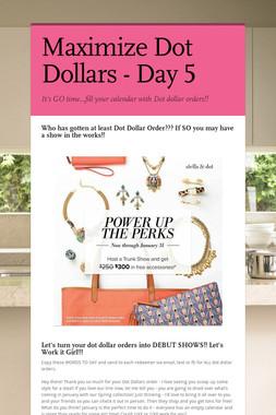 Maximize Dot Dollars - Day 5