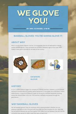 We Glove You!