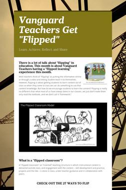 """Vanguard Teachers Get """"Flipped"""""""