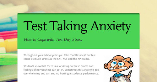approaching test anxiety Test anxiety is a very real stress that affects some students' ability to perform to the best of their ability on a test or exam while most people experience some level of anxiety in a testing situation, we don't have to be debilitated by it.