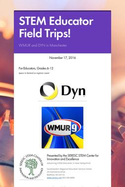 STEM Educator Field Trips!