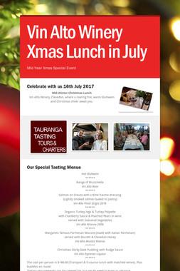 Vin Alto Winery Xmas Lunch in  July