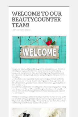 WELCOME TO OUR BEAUTYCOUNTER TEAM!