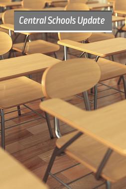 Central Schools Update