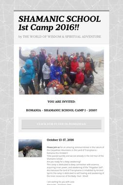 SHAMANIC SCHOOL 1st Camp 2016!!