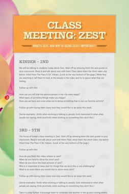 Class Meeting: Zest