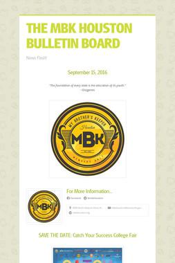 THE MBK HOUSTON BULLETIN BOARD