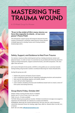 MASTERING THE TRAUMA WOUND