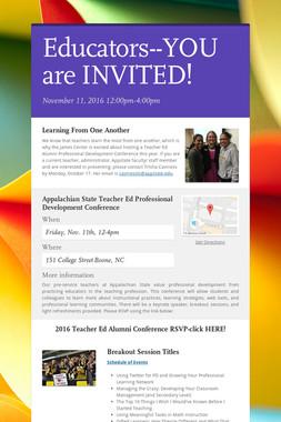 Educators--YOU are INVITED!