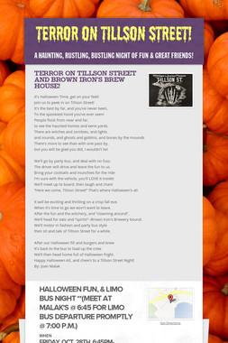 Terror On Tillson Street!