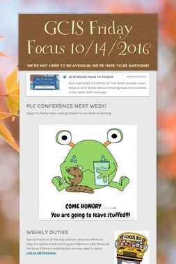 GCIS Friday Focus 10/14/2016