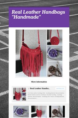 "Real Leather Handbags ""Handmade"""