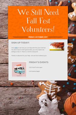 We Still Need Fall Fest Volunteers!