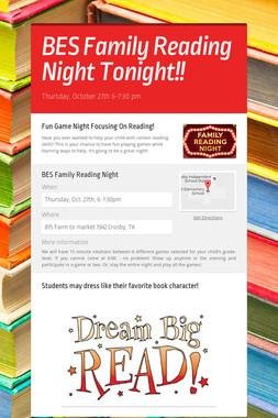 BES Family Reading Night Tonight!!