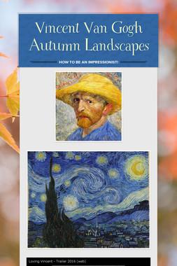 Vincent Van Gogh Autumn Landscapes