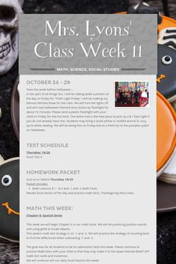 Mrs. Lyons' Class  Week 11