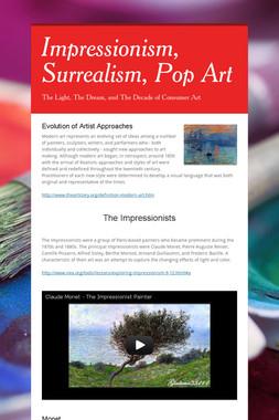 Impressionism, Surrealism, Pop Art