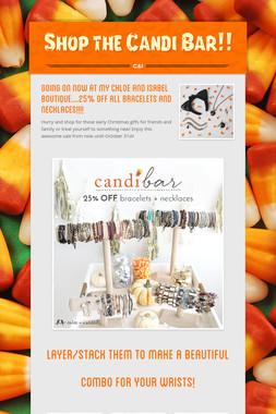 Shop the Candi Bar!!