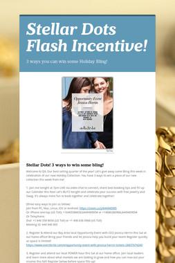Stellar Dots Flash Incentive!