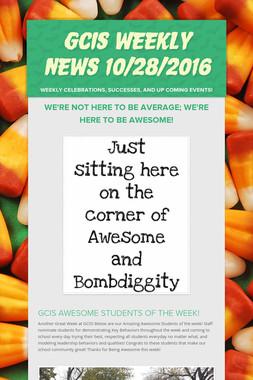 GCIS Weekly News 10/28/2016