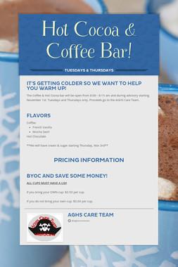 Hot Cocoa & Coffee Bar!