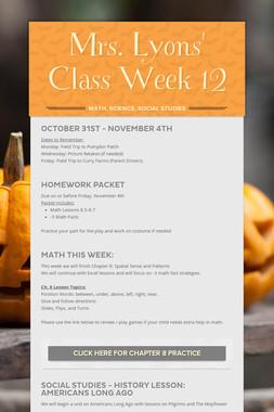 Mrs. Lyons' Class  Week 12