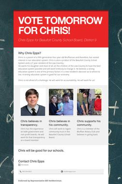 VOTE TOMORROW FOR CHRIS!