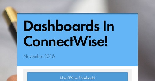 Dashboards In Connectwise Smore Newsletters For Business