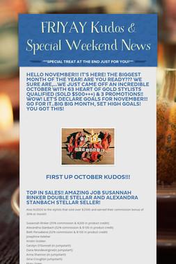 FRIYAY Kudos & Special Weekend News