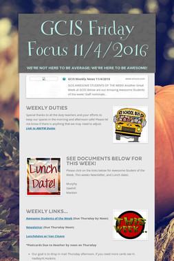 GCIS Friday Focus 11/4/2016