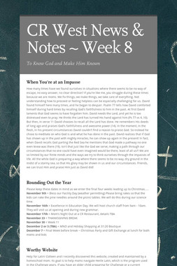 CR West News & Notes ~ Week 8
