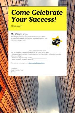 Come Celebrate Your Success!
