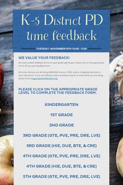 K-5 District PD time feedback