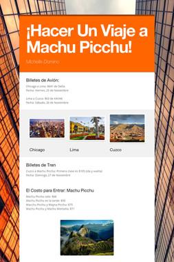 ¡Hacer Un Viaje a Machu Picchu!