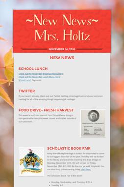 ~New News~ Mrs. Holtz