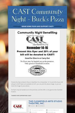 CAST Community Night - Buck's Pizza