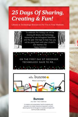 25 Days Of Sharing, Creating & Fun!