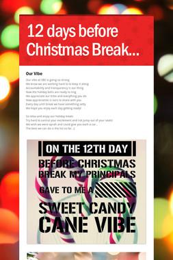 12 days before Christmas Break...