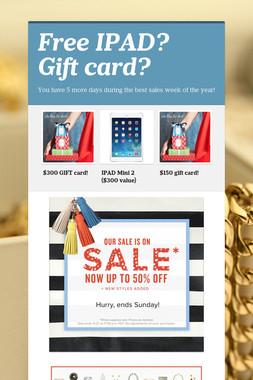 Free IPAD? Gift card?