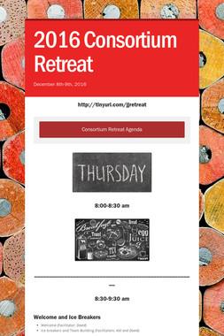 2016 Consortium Retreat